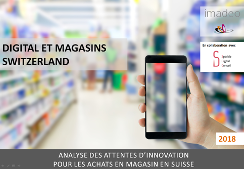 Etude imadeo : Digital et Magasins SWITZERLAND 2018